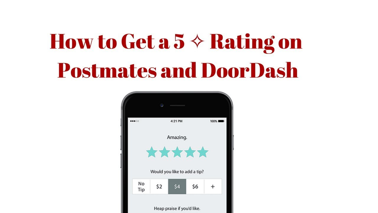 Tips: How to get a 5 Star Rating on Doordash and Postmates