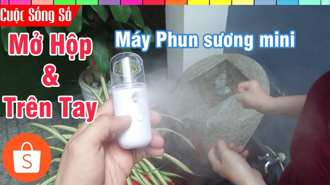 Mở hộp trải nghiệm Máy phun sương mini cầm tay nhỏ gọn mua trên shopee  📺 Cuộc Sống Số 📺