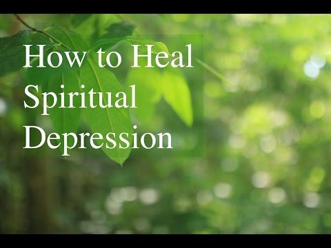 How to Heal Spiritual Depression