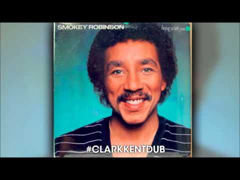Smokey Robinson - Being With You (Clark Kent Remix)