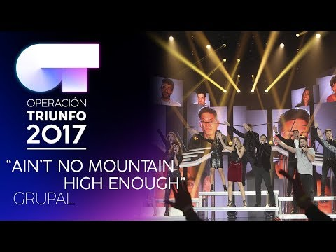 AIN'T NO MOUNTAIN HIGH ENOUGH - Grupal | Gala 6 | OT 2017