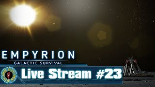 MOON CLEARING TIME! -  Empyrion: Galactic Survival Live #23
