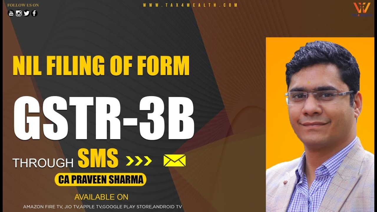 GST - Nil Filing of Form GSTR 3B through SMS with CA Praveen Sharma
