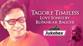 Download Tagore Timeless - Rupankar Bagchi - Hit Bengali Songs - Bangla Audio Jukebox MP3 song and Music Video