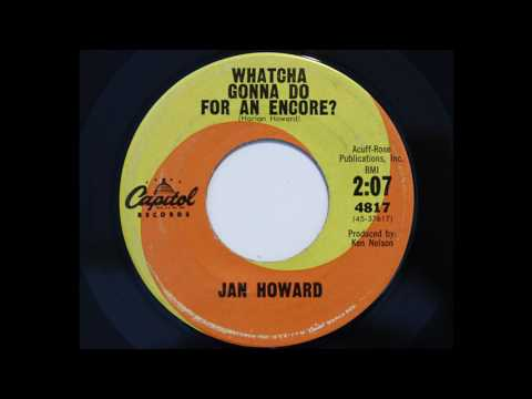 Jan Howard - Whatcha Gonna Do For An Encore (Capitol 4817)