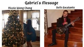 Gabriel's Message - Nicole Wong Chong and Seth Escalante