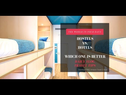 Travel Tip of The Day: Hotels vs Hostels