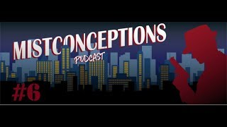 Mistconceptions Episode 6 (A City of Mist RPG Actual Play Podcast)