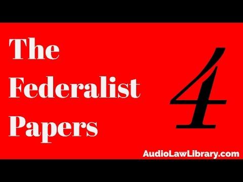 Federalist Papers - #4 Concerning Dangers from Foreign Force & Influence (Audiobook)
