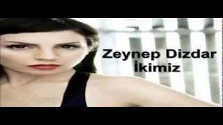 Zeynep Dizdar 2013 ikimiz VS Dimitri Vegas (3RMNUNV3R) remix 2013
