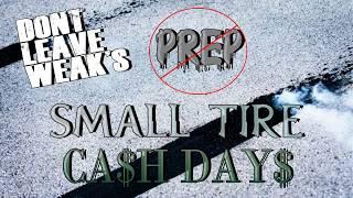 Small Tire No Prep Cash Days