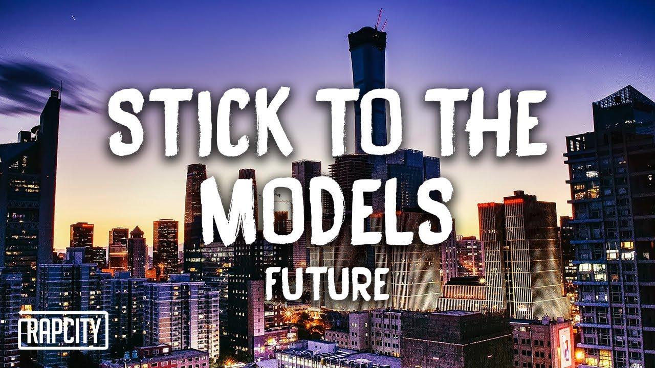 Future - Stick To The Models (Lyrics)
