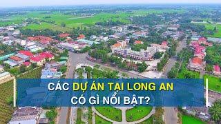 Loạt dự án khu đô thị đang triển khai tại Long An có gì nổi bật?   CAFELAND