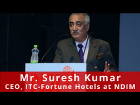 Mr. Suresh Kumar, CEO, ITC-Fortune Hotels at NDIM