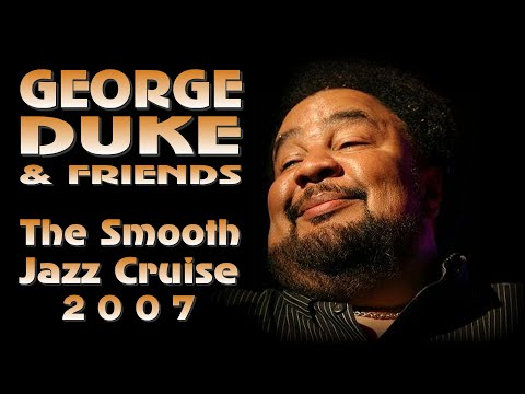 George Duke & Friends - The Smooth Jazz Cruise 2007
