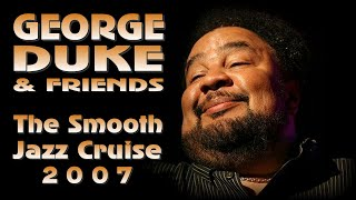 George Duke & Friends - The Smooth Jazz Cruise 2007