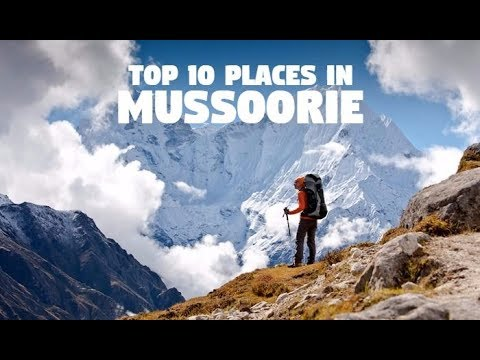 Top 10 Places to Visit in Mussoorie