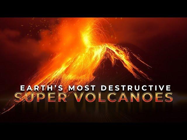 Earth's Most Destructive SuperVolcanoes 4K