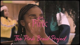 Luster's Pink // The Pink Braid Project