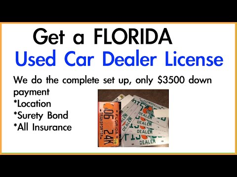 How To Get Your Florida Used Car Dealer License W/1-3 Plates And Location, Insurance, Etc