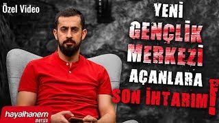 YENİ GENÇLİK MERKEZİ AÇANLARA SON İHTARIM - ÖZEL VİDEO  Mehmet Yıldız