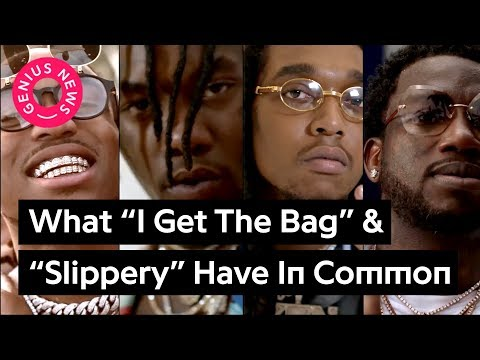 "Why Gucci Mane's ""I Get The Bag"" & Migos' ""Slippery"" Are Basically The Same Song 