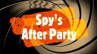 "Spy's After Party - ""Embrace The Suck!"" - 10-27-20"