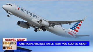 CAP-HAITIEN: AMERICAN AIRLINES ANILE TOUT VÒL AVYON LI YO SOU LA VIL OKAP.