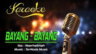 Karaoke BAYANG BAYANG - Noerhalimah