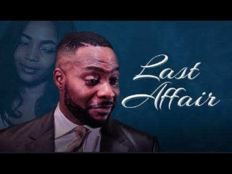 LAST AFFAIR - Latest 2017 Nigerian Nollywood Drama Movie (20 min preview) thumbnail
