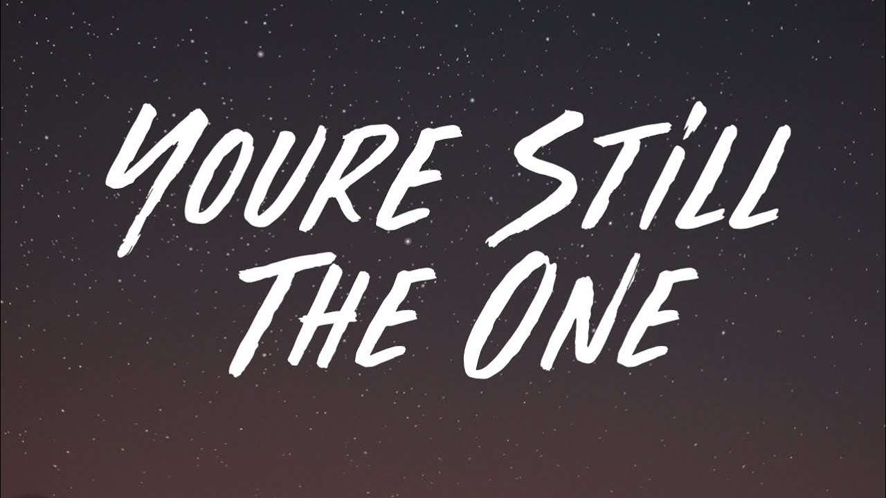 One song still the youre You're Still