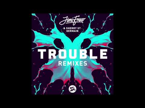 Jimi Frew - Trouble Ft Sherry St Germain (Siege Remix)