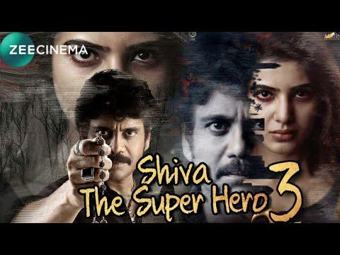 Shiva The Super Hero 3 Hindi Dubbed Full Movie | Nagarjuna | Samantha | Confirm Update