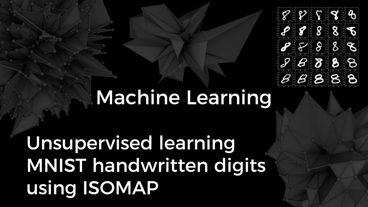 Unsupervised Machine Learning MNIST Handwritten Digits with Isomap