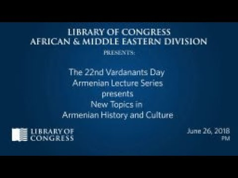 New Topics in Armenian History & Culture (afternoon)