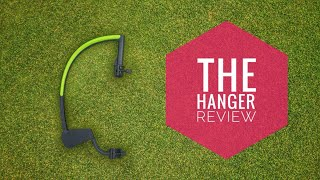 The Hanger Review