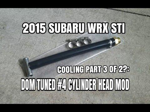 2015 Subaru Wrx Sti Cooling Upgrade Part 3 Get A Dom Tune 4 Cylinder Head Mod Octurbojoe Youtube