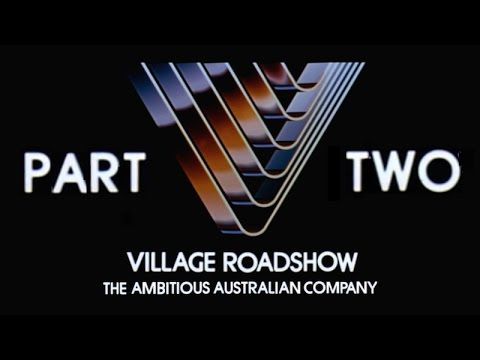Village Roadshow: The Ambitious Australian Company - Part 2