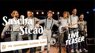 Live - Konzert - Teaser Sascha Stead & Die Audionaires Allstar Band
