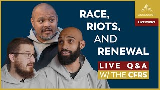 Race, Riots, and Renewal: An Open Conversation with the CFRs