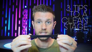 Seriously Improve the Look of Your Stage | 3 Tips to a Clean Stage
