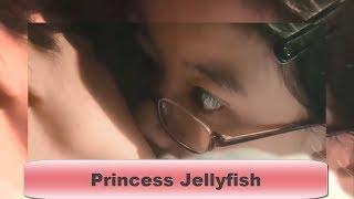 Princess Jellyfish Mv Mix / Принцесса Медуза Мв