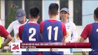 Lượt về tứ cup kết quốc gia: Tâm điểm Hà Nội Vs HAGL | VTV24