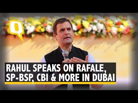 In Dubai, Rahul Gandhi Speaks on SP-BSP Alliance, Rafale Deal, CBI & More | The Quint