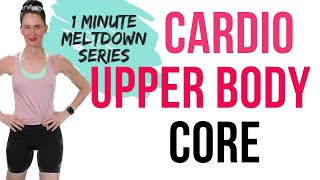 30 MINUTE WORKOUT | 1 MINUTE MELTDOWN | CARDIO WORKOUT | UPPER BODY + CORE FOCUS |FAT LOSS WORKOUT