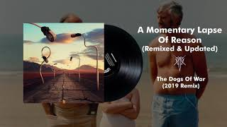 Pink Floyd - The Dogs Of War (2019 Remix)