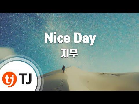 [TJ노래방] Nice Day - 지우(Ji Woo) / TJ Karaoke