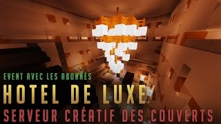 LSDC - Récap Event : Hotel de luxe