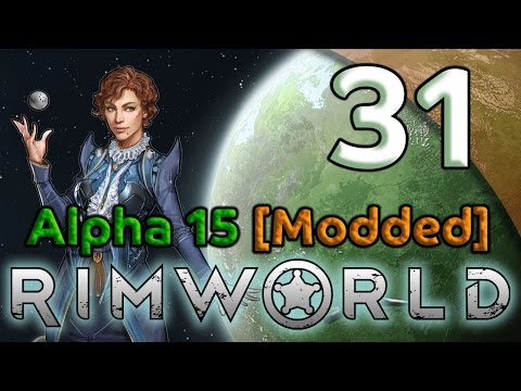 Rimworld Alpha 15 Gameplay [Modded] - 31. Twisted Fire Starter - Let's Play Rimworld Alpha 15