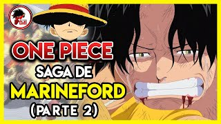 One Piece: Hablemos de la SAGA de MARINEFORD (Parte 2)